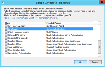 Certificate template weakestlync lync and skype for business in the enable certificate templates window select lyncserver and click ok yadclub Choice Image